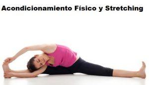 Acondicionamiento físico y stretching